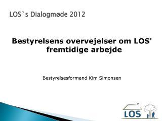 LOS`s  Dialogmøde 2012