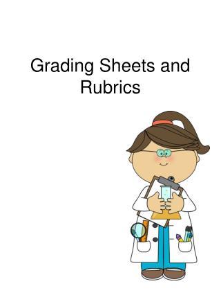 Grading Sheets and Rubrics