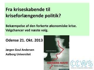 Odense 21. Okt. 2013 Jørgen Goul Andersen Aalborg Universitet