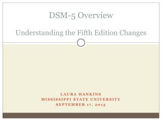 DSM-5 Overview Understanding the Fifth Edition Changes