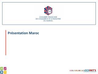 Présentation Maroc