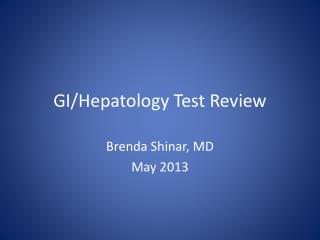GI/ Hepatology  Test Review
