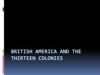 British America and the Thirteen Colonies