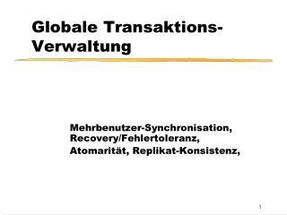 Globale Transaktions-Verwaltung