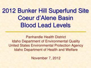 2012 Bunker Hill Superfund Site  Coeur d'Alene Basin Blood Lead Levels