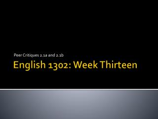 English 1302: Week Thirteen