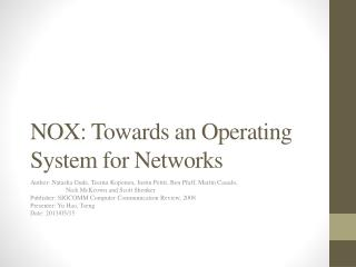 NOX: Towards an Operating System for Networks