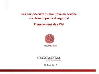 Les Partenariats Public-Priv� au service du d�veloppement  r�gional Financement des PPP