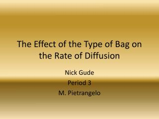 The Effect of the Type of Bag on the Rate of Diffusion