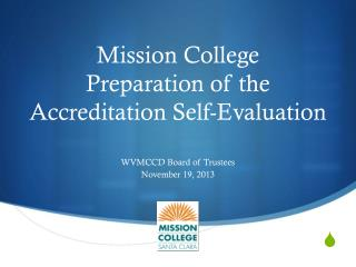 Mission College Preparation of the Accreditation Self-Evaluation
