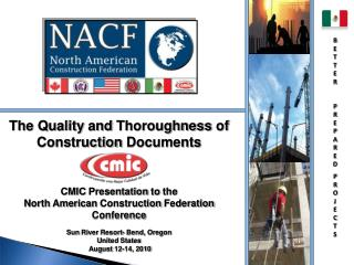 The  Quality  and  Thoroughness  of  Construction Documents CMIC  Presentation to the