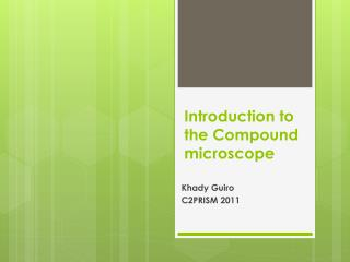Introduction to  the Compound  microscope