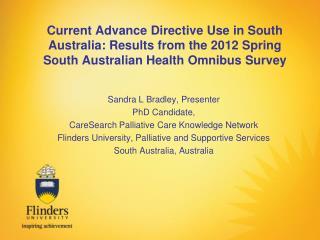 Sandra L Bradley, Presenter PhD Candidate,  CareSearch  Palliative Care Knowledge Network