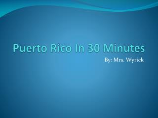 Puerto Rico In 30 Minutes