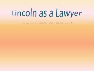 Lincoln as a Lawyer