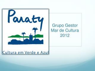 Grupo Gestor Mar  de Cultura  2012