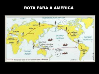 ROTA PARA A AMÉRICA