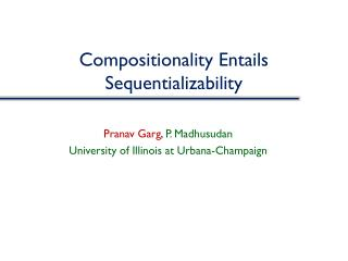 Compositionality Entails Sequentializability