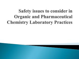CHAPTER  1 Safety issues to consider in Organic and Pharmaceutical Chemistry Laboratory Practices