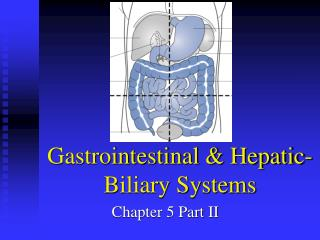 Gastrointestinal  Hepatic-Biliary Systems