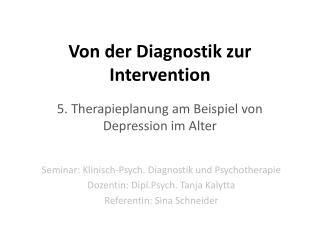 Von der Diagnostik zur Intervention