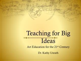Teaching for Big Ideas