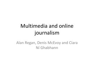 Multimedia and online journalism