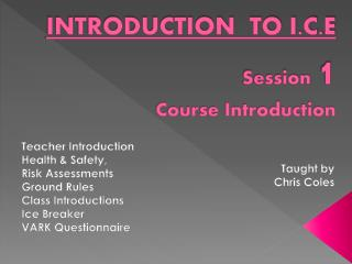 INTRODUCTION  TO I.C.E Session  1  Course Introduction