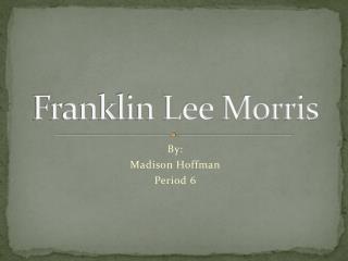 Franklin Lee Morris
