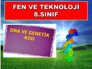 FEN VE TEKNOLOJİ 8.SINIF