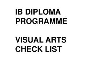 IB DIPLOMA PROGRAMME VISUAL ARTS CHECK LIST