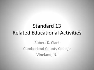 Standard 13 Related Educational Activities