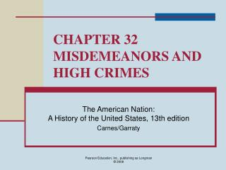 CHAPTER 32 MISDEMEANORS AND HIGH CRIMES
