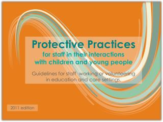 Protective Practices  for staff in their interactions with children and young people