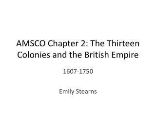 AMSCO Chapter 2: The Thirteen Colonies and the British Empire