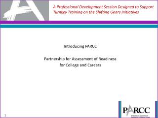 Introducing PARCC Partnership for Assessment of Readiness for College and Careers