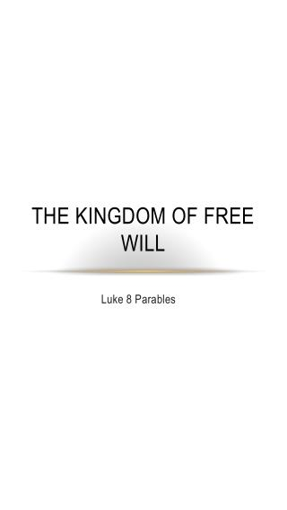 The Kingdom of Free Will