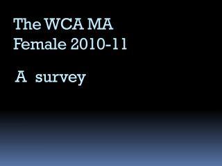 The WCA MA  Female 2010-11
