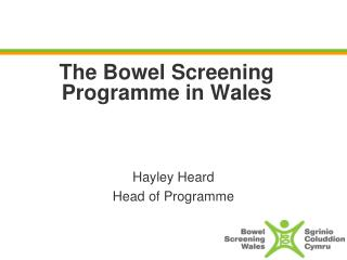The Bowel Screening Programme in Wales