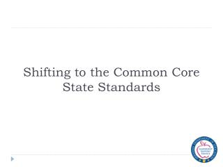 Shifting to the Common Core State Standards