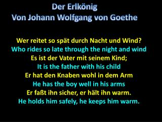 Wer reitet  so  spät durch Nacht  und Wind? Who rides so late through the night and wind