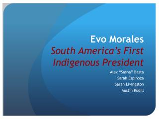 Evo  Morales South America�s First Indigenous President