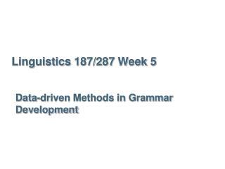 Linguistics  187/287  Week  5