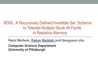 Rami  Melhem ,  Rakan  Maddah  and  Sangyeun cho Computer Science Department
