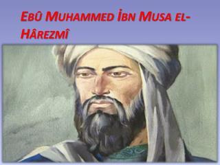 Ebû Muhammed İbn Musa el-Hârezmî