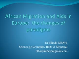 African  Migration and  Aids  in Europe:  the changes of  paradigms