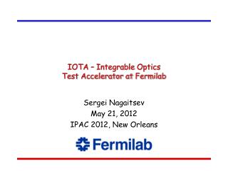 IOTA –  Integrable  Optics  Test Accelerator at  Fermilab