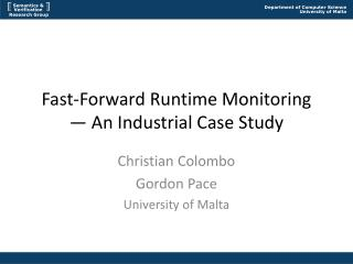 Fast-Forward Runtime Monitoring — An Industrial Case Study