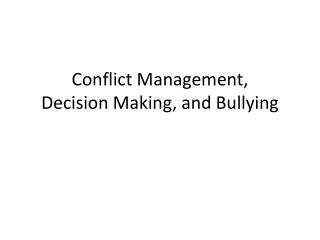 Conflict Management, Decision Making, and Bullying