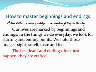 How to master beginnings and endings